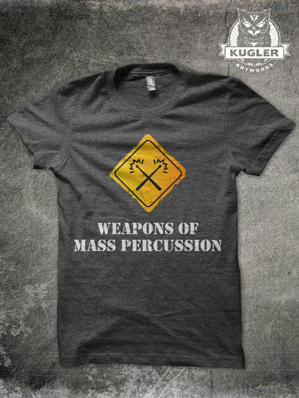 Shirt-Design // Weapons of Mass Percussion